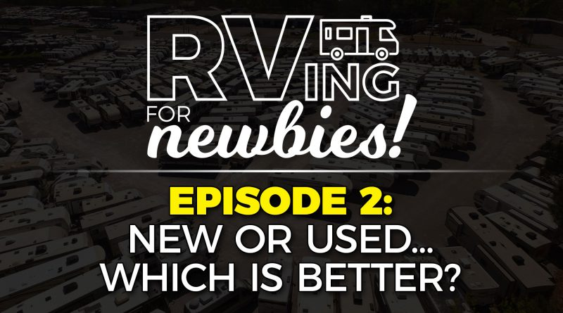 RVing for Newbies Episode 2