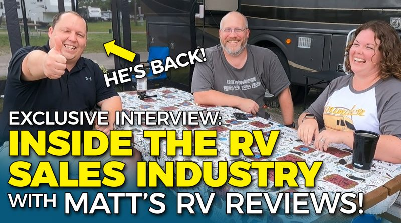 RV Sales Insider Knowledge with Matt's RV Reviews