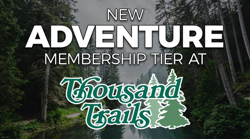 Thousand Trails Adventure Membership